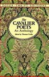The Cavalier Poets, Robert Herrick, Thomas Carew, Sir John Suckling, Richard Lovelace, 0486287661