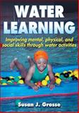Water Learning, Susan J. Grosse, 0736067663
