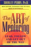 The Art of Mentoring : Lead, Follow and Get Out of the Way, Peddy, Shirley, 096513766X