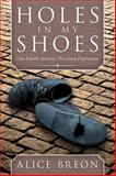 Holes in My Shoes, Alice Breon, 147970766X