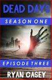 Dead Days: Episode 3, Ryan Casey, 1497387663