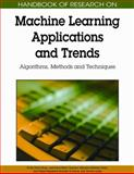 Research on Machine Learning Applications and Trends : Algorithms, Methods and Techniques, Emilio Soria Olivas, Jose David Martin Guerrero, Marcelino Martinez Sober, Jose Rafael Magdalena Benedito, Antonio Jose Serrano Lopez, 1605667668