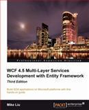 WCF 4. 5 Multi-Layer Services Development with Entity Framework, Mike Liu, 1849687668