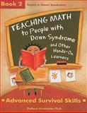Teaching Math to People with Down Syndrome and Other Hands-On Learners Bk. 2 : Advanced Survival Skills, Horstmeier, Deanna, 1890627666