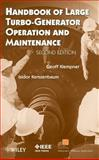 Handbook of Large Turbo-Generator Operation and Maintenance, Klempner, Geoff and Kerszenbaum, Isidor, 047016767X