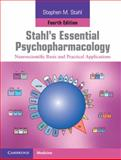 Stahl's Essential Psychopharmacology Print and Online Bundle : Neuroscientific Basis and Practical Applications, Stahl, Stephen, 1107587670