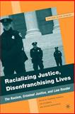 Racializing Justice, Disenfranchising Lives : The Racism, Criminal Justice, and Law Reader, , 1403977674
