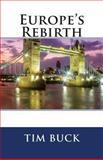 Europe's Rebirth, Tim Buck, 1466347678