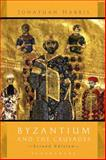 Byzantium and the Crusades, Harris, Jonathan, 1780937679
