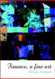 Finance : A Fine Art, Fleuriet, Michel, 0470847670