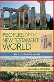 Peoples of the New Testament World : An Illustrated Guide, Simmons, William A., 0801047676