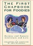 The First Chapbook for Foodies : Recipes and Repasts, Literature and Lore, Jeff Silverman, 0942627679