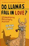 Do Llamas Fall in Love?, Peter Cave, 185168767X