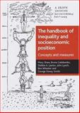 The Handbook of Inequality and Socioeconomic Position : Concepts and Measures, Mary Shaw, Bruna Galobardes, Debbie A. Lawlor, John Lynch, Ben Wheeler, George Davey Smith, 1861347677