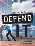 Defend I. T. : Security by Example, Gupta, Ajay and Laliberte, Scott, 0321197674
