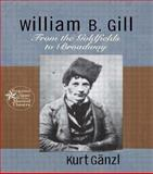 William B. Gill, Kurt Ganzl, 0415937671