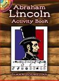 Abraham Lincoln Activity Book, Diana Zourelias, 0486467678