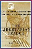 The Libertarian Reader, David Boaz, 0684847671