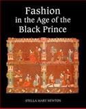 Fashion in the Age of the Black Prince : A Study of the Years 1340-1365, Newton, Stella Mary, 085115767X