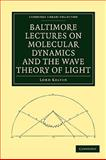 Baltimore Lectures on Molecular Dynamics and the Wave Theory of Light 9781108007672