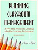 Planning Classroom Management : A Five-Step Process to Creating a Positive Learning Environment, Bosch, Karen, 1412937671