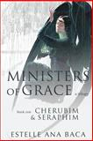 Ministers of Grace a Trilogy, Estelle Baca, 1480257672
