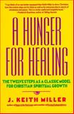 A Hunger for Healing, J. Keith Miller and Keith Miller, 0060657677
