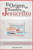 El Origen Del Nombre de Jesucristo, Josue Aguilar and Josue Romero, 1481167677