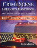 Crime Scene Forensics - Police Officer Patrol Edition, Martin, Tom, 1932777679