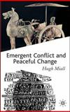 Emergent Conflict and Peaceful Change, Miall, Hugh, 0333987675