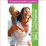 21st Century Mothers Guide to Managing T, Susan Tatsui-D'Arcy, 0615137679