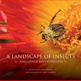 The Landscape of Insects : And Other Invertebrates, MacFadyen, Duncan, 1770097678