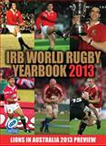 The IRB World Rugby Yearbook 2013, Paul Morgan, 1907637672