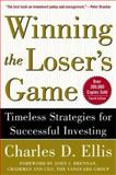 Winning the Loser's Game : Timeless Strategies for Successful Investing, Ellis, Charles D., 0071387676