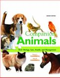 Companion Animals : Their Biology, Care, Health, and Management, Campbell, Karen L. and Campbell, John R., 0135047676