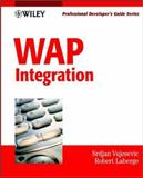 WAP Integration, Robert Laberge and Srdjan Vujosevik, 047141767X