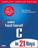 Sams Teach Yourself C in 21 Days : Complete Compiler Edition with CD-ROM, Aitken, Peter G. and Jones, Bradley L., 0672317672