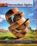 Intermediate Algebra, Tussy, Alan S. and Gustafson, R. David, 1111567670