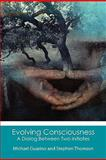 Evolving Consciousness, Michael Guarino and Stephen Thomson, 1453667679
