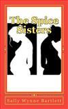The Spice Sisters, Sally Bartlett, 147827767X