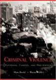 Criminal Violence : Patterns, Causes and Prevention, Riedel, Marc and Welsh, Wayne, 1891487671