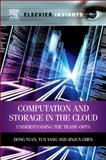 Computation and Storage in the Cloud : Understanding the Trade-Offs, Yuan, Dong and Yang, Yun, 0124077676