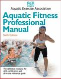 Aquatic Fitness Professional Manual, Aquatic Exercise Association, 0736067671