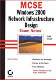 MCSE : Windows 2000 Network Infrastructure Design Exam Notes, Heldman, Bill, 0782127673