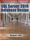 SQL Server 2014 Database Design, Kalman Toth, 1499367678
