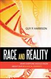 Race and Reality : What Everyone Should Know about Our Biological Diversity, Harrison, Guy P., 1591027675