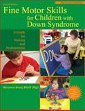 Fine Motor Skills for Children with down Syndrome, Maryanne Bruni, 1890627674