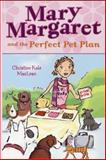 Mary Margaret and the Perfect Pet Plan, Christine Kole MacLean, 0142407674