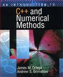 An Introduction to C++ and Numerical Methods, Ortega, James M. and Grimshaw, Andrew S., 0195117670