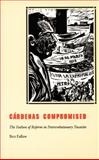 Cárdenas Compromised : The Failure of Reform in Postrevolutionary Yucatán, 1934-1940, Fallaw, Ben, 0822327678